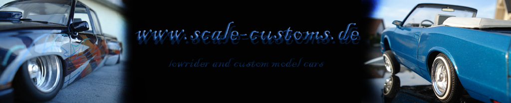 Scale-Customs Lowrider and custom model cars